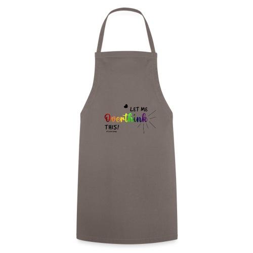 Amy's 'Overthink' design (black txt) - Cooking Apron
