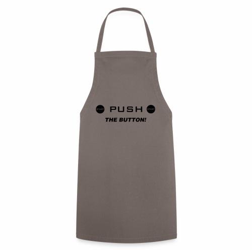 Push The Button - Kochschürze