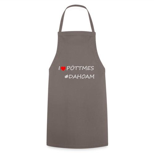 I ❤️ PÖTTMES #DAHOAM - Kochschürze