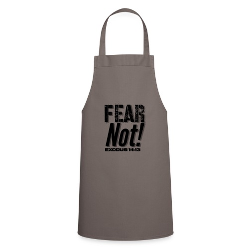 Fear Not Inspirational Lifequote Black Text - Cooking Apron