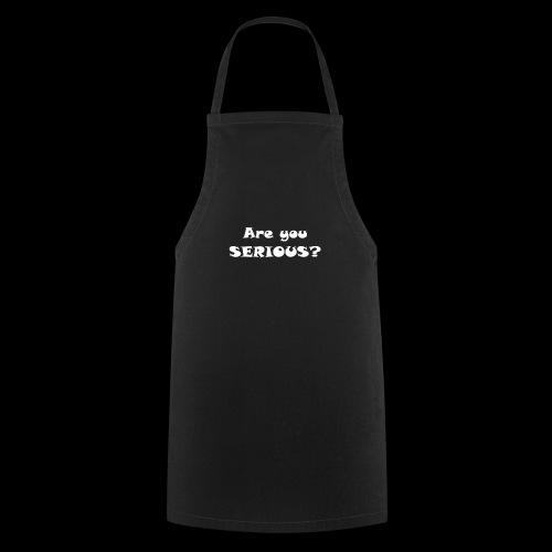 Are you serious weiss - Grembiule da cucina