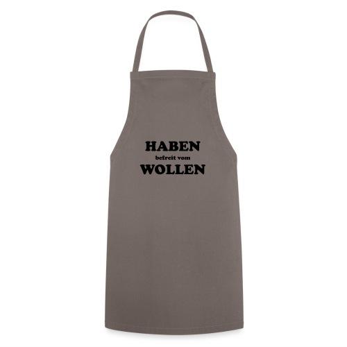 Haben befreit vom Wollen - Kochschürze