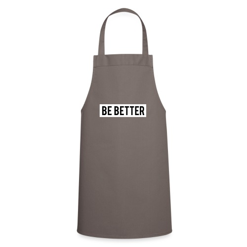 Be Better - Cooking Apron
