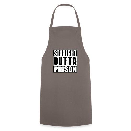 Straight outta Prison Frisch aus d. Gefängnis - Kochschürze