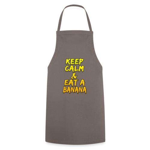 KEEP CALM & EAT A BANANA - Cooking Apron