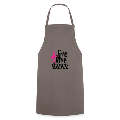 live,love,dance - Cooking Apron