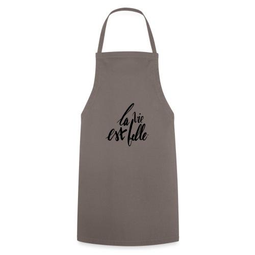 LA VIE EST BELLE - Tablier de cuisine