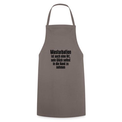 Masturbation sein Glück in der Hand - Kochschürze