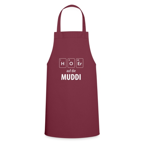 Hör auf die Muddi - Kochschürze