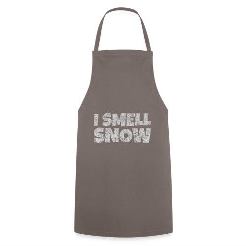 I Smell Snow (Grau) Schnee, Winter, Wintersport - Kochschürze
