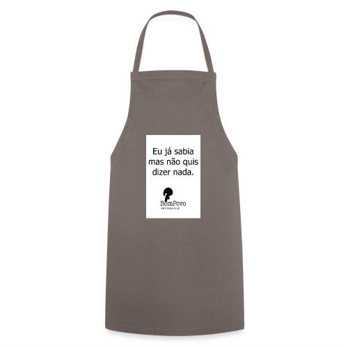 eujasabiamasnaoquisdizernada - Cooking Apron