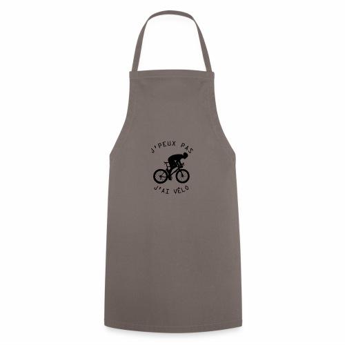 J'peux pas j'ai Vélo - Tablier de cuisine