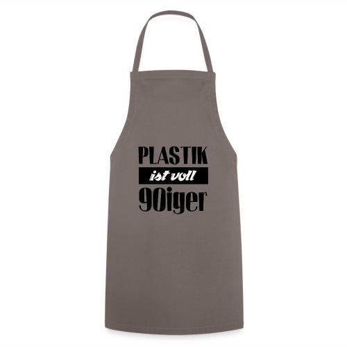 Plastik ist voll 90iger - Kochschürze