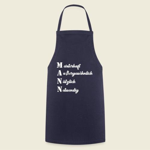MANN - meisterhaft, außergewöhnlich, nützlich - Kochschürze