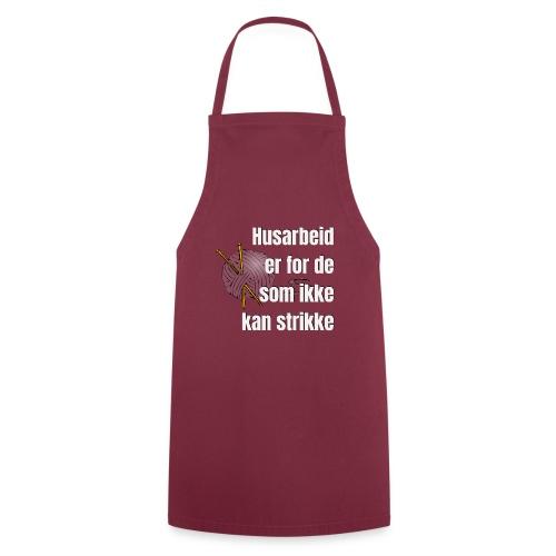 Strikking - husarbeid er for de som ikke kan s - Kokkeforkle