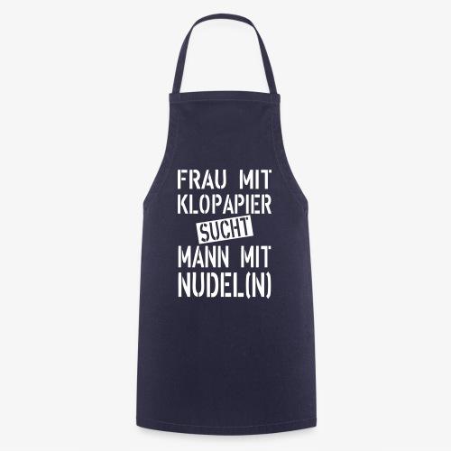 138 Frau mit Klopapier sucht Mann mit Nudeln - Kochschürze