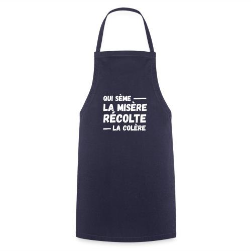 Qui sème la misère récolte la colère, révolution - Tablier de cuisine