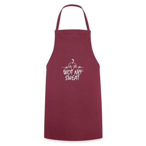 WOT NO SWEAT - Cooking Apron