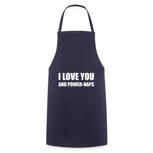 I LOVE YOU AND POWER NAPS - Kochschürze
