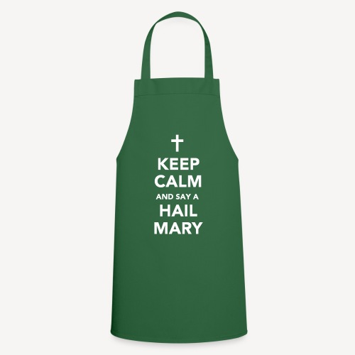 KEEP CALM.....HAIL MARY - Cooking Apron