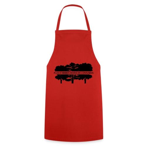 Plus d'Arbres Moins de Connards - Tablier de cuisine