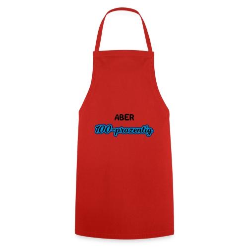 ABER 100 PROZENTIG - Kochschürze