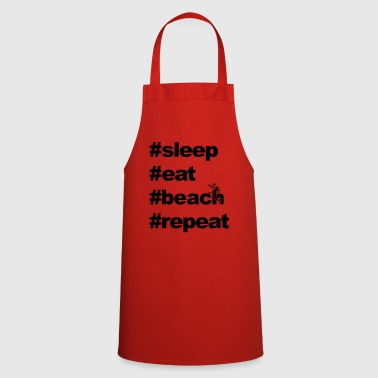 sleep eat beach repeat xx - Cooking Apron