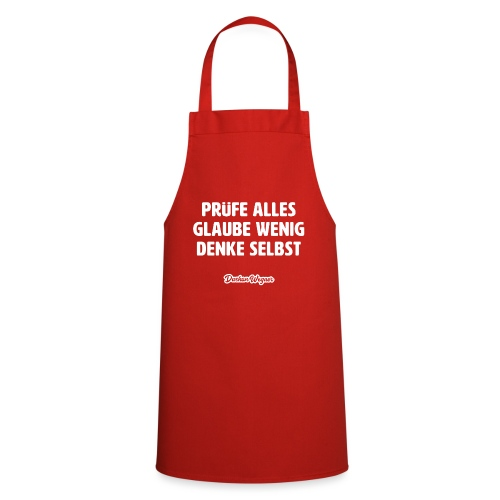 Prüfe alles, glaube wenig, denke selbst - Kochschürze