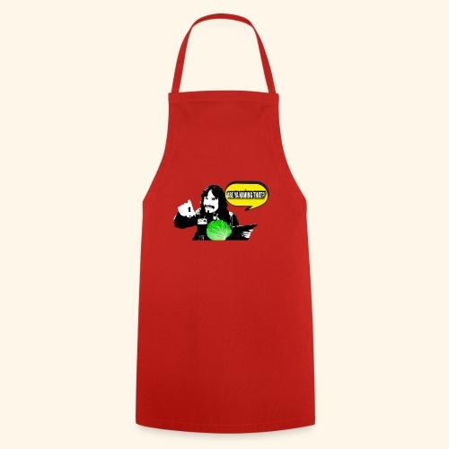 areyahavingthat TSHIRT IM - Cooking Apron