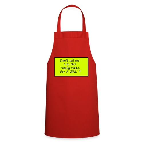 Do not tell me I really like this for a girl - Cooking Apron