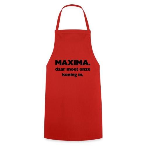 Maxima daar onze Koning in - Keukenschort