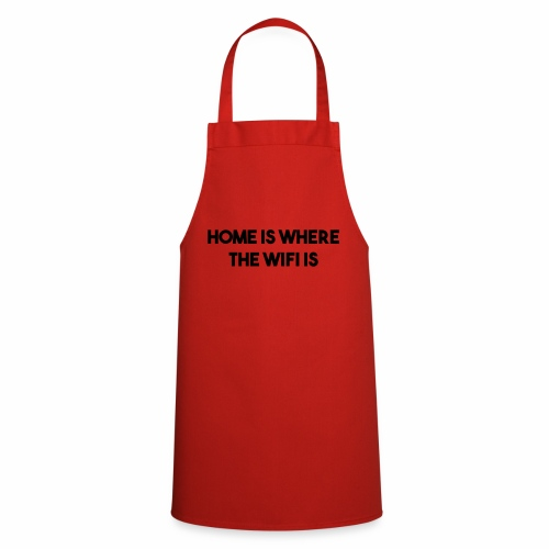 home is where the wifi is - Cooking Apron