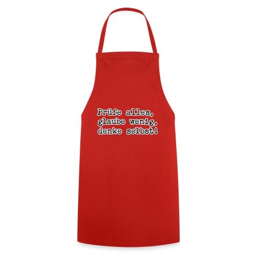 Prüfe alles, glaube wenig, denke … (bunte Shirts) - Kochschürze