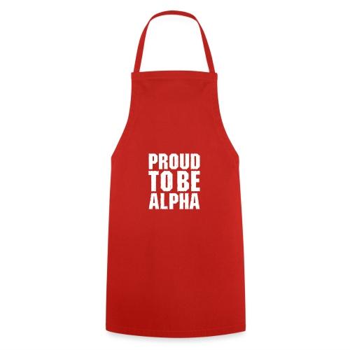 Proud to be Alpha - Kochschürze
