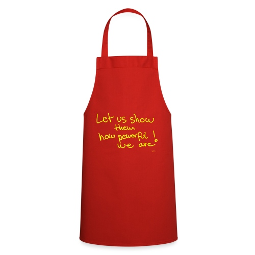 Let us show them how powerful we are! - Cooking Apron
