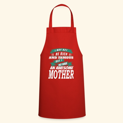 Not Rich But Have an Awesome Mother - Cooking Apron