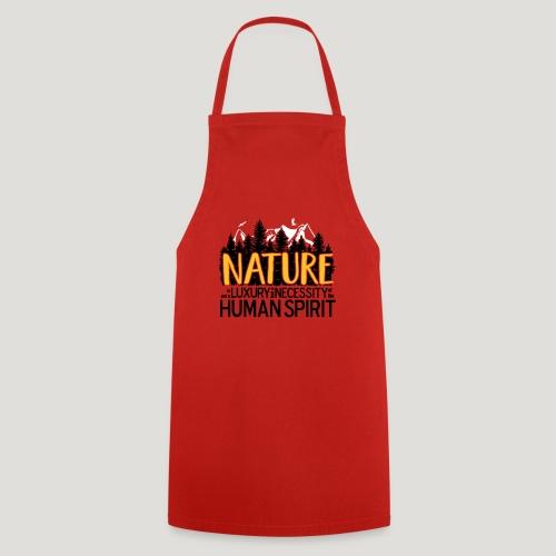 Nature is not a luxury ... für Naturliebhaber! - Kochschürze