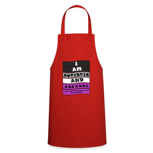 Autistic and Asexual   Funny Quote - Cooking Apron