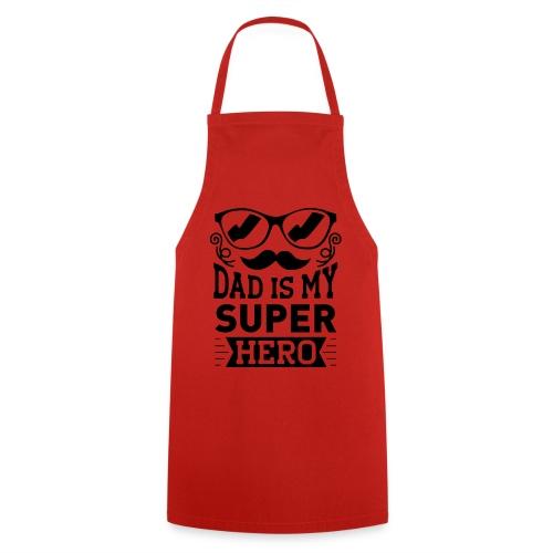 Dad is My Super Hero - Tablier de cuisine
