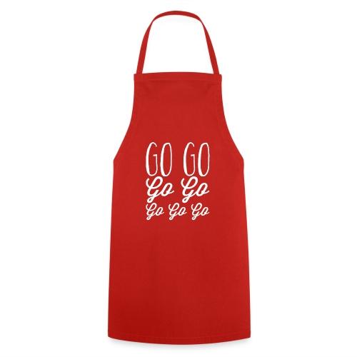 Go Go Go Go Go Go Go - Cooking Apron