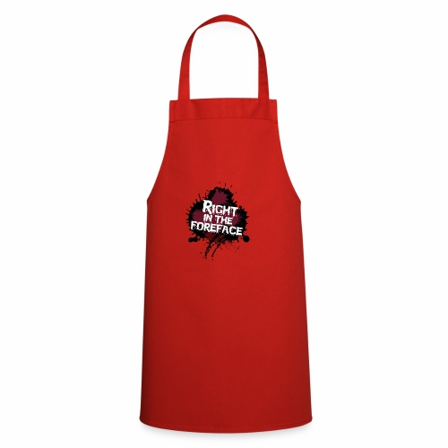 Right In The Foreface - Cooking Apron