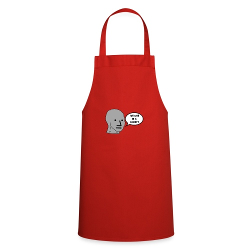 NPC We Live in a Society Meme - Cooking Apron