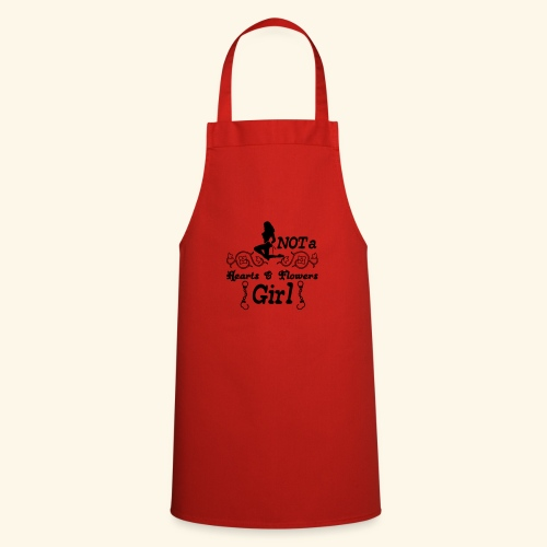 Not a hearts & flowers girl - Cooking Apron
