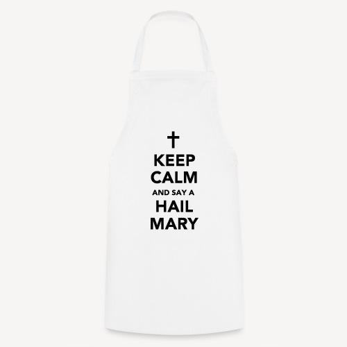 KEEP CALM - HAIL MARY APRON - Cooking Apron