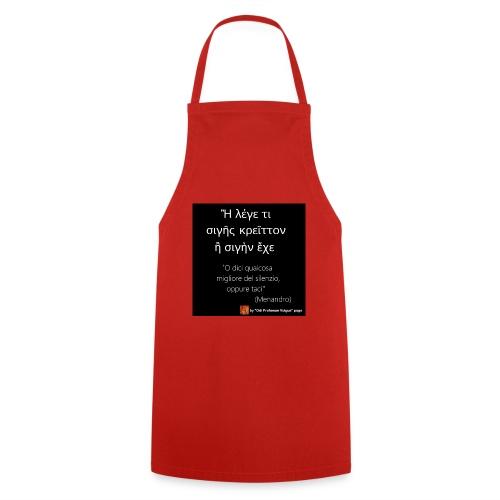 Citazione Menandro silenzio - Grembiule da cucina