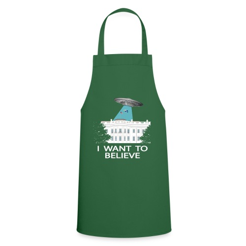 I want to believe - Anti-Trump Design - Cooking Apron