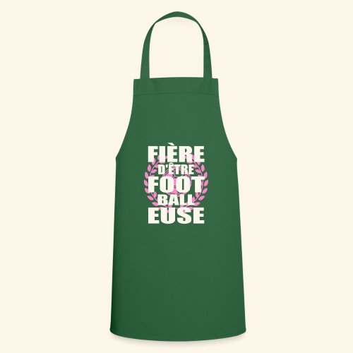 Fière d'être footballeuse - foot féminin - Tablier de cuisine