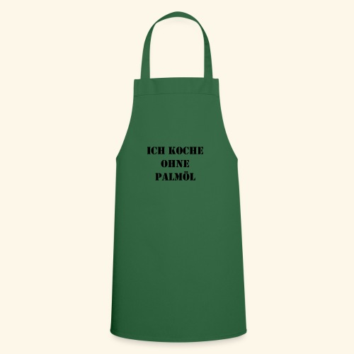 Ich koche ohne Palmoel schwarz - Kochschürze