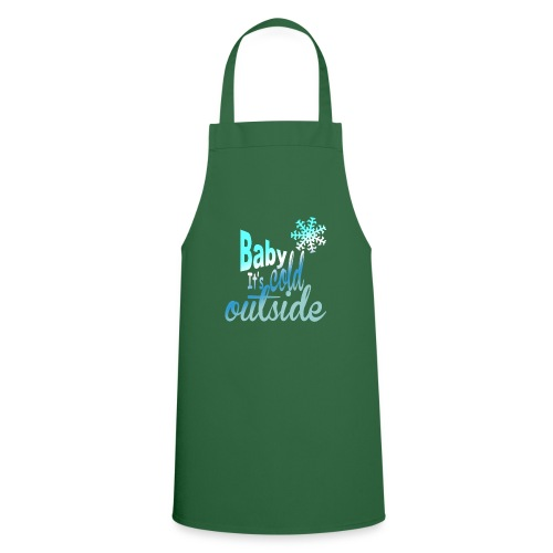 Baby it's cold outside - Cooking Apron
