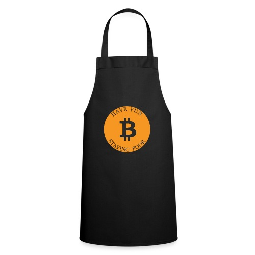 Bitcoin or Have Fun Staying Poor - Keukenschort